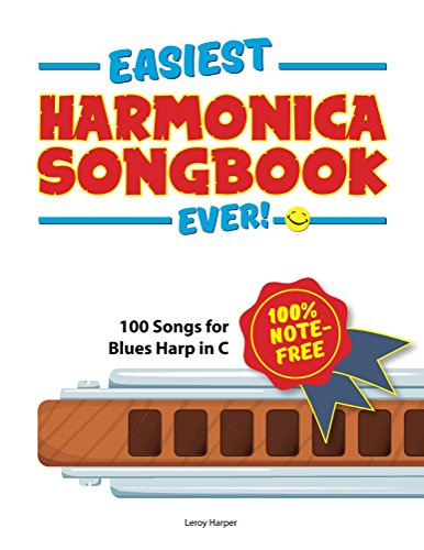 Easiest Harmonica Songbook Ever!: 100% note-free! 100 Songs for Blues Harp in C.