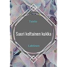 Suuri keltainen kukka (Finnish Edition)