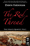 The Red Thread: A Chinese Tale of Love and Fate in 1830s Singapore (The Straits Quartet Book 1)