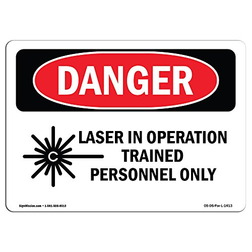OSHA Danger Sign - Laser In Operation Trained Personnel Only | Rigid Plastic Sign | Protect Your Business, Construction Site, Shop Area |  Made in The USA