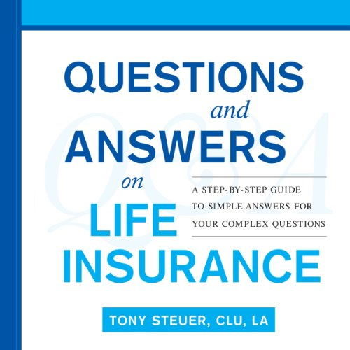 Questions and Answers on Life Insurance: The Life Insurance Toolbook