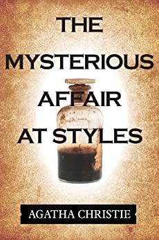 The Mysterious Affair at Styles (Illustrated) by [Christie, Agatha]