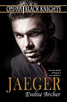 Jaeger (Order of the Black Knights Book 4) by [Archer, Evelise]