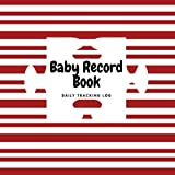 Best Book For Newborns - Baby Record Book: Striped Daily Childcare Journal, Health Review