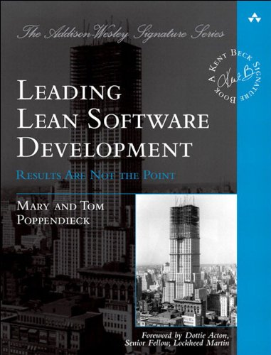 Leading Lean Software Development: Results Are not the Point (Addison-Wesley Signature Series (Beck)) (Software Development Business)