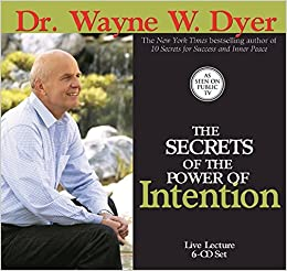 Dr Wayne Dyer Power Of Intention