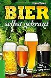 Bier selbst gebraut: Mit Rezepten für 100 Sorten