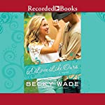 A Love Like Ours | Becky Wade