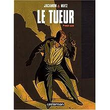 TUEUR (LE) : PREMIER CYCLE L'INTÉGRALE