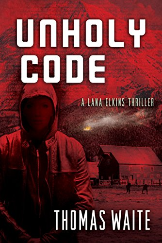 Amazon unholy code a lana elkins thriller book 3 ebook unholy code a lana elkins thriller book 3 by waite thomas fandeluxe Gallery