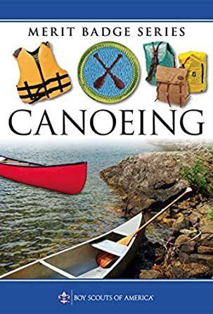 Amazon.com: Canoeing Merit Badge Pamphlet eBook: Boy Scouts of ...