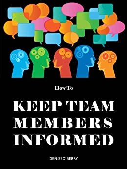 How to Keep Team Members Informed (Team Building Tool Box for Busy Managers Book 3) by [O'Berry, Denise]