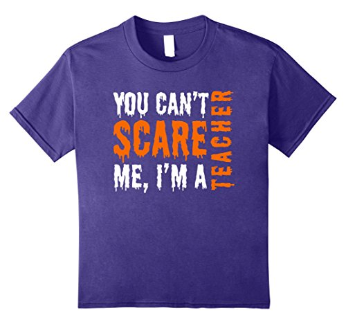 Kids You Don't Scare Me I'm a Teacher -Funny Halloween T-Shirt 10 Purple