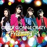 CRAZY GONNA CRAZY<初回限定ハッピープライス版>[DVD付]