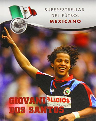 - Giovani DOS Santos (Superstars of Soccer: Mexico) (Spanish Edition)