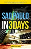 Sao Paulo in 3 Days: The Definitive Tourist Guide Book That Helps You Travel Smart and Save Time (Brazil Travel Guide)