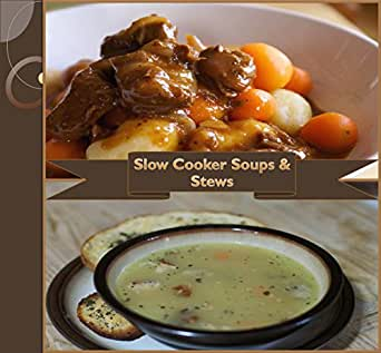 Slow cooker 101 slow cooker soups and stews simple and for 101 soup cuisine