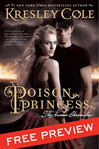 Poison Princess Free Preview Edition: (The First 17 Chapters) (The Arcana Chronicles Book 1) (Kresley Cole Princess Poison)