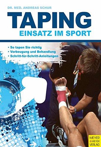 Taping: Einsatz im Sport von Dr. med. Andreas Schur
