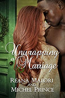 Unwrapping a Marriage by [Malori, Reana, Prince, Michel]