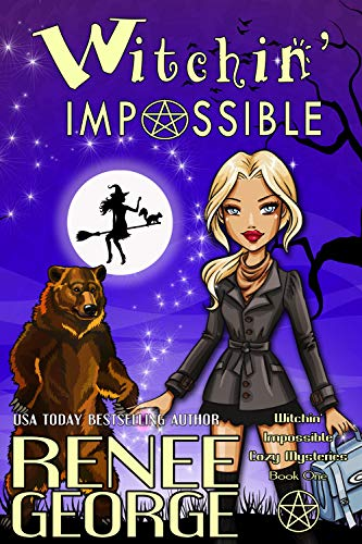 Witchin' Impossible (Witchin' Impossible Cozy Mysteries Book 1) by [George, Renee]