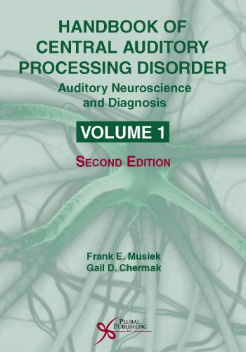 Handbook of Central Auditory Processing Disorder, Volume I: Auditory Neuroscience and Diagnosis