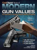 Gun Digest Book of Modern Gun Values: The Shooter's Guide to Guns 1900 to Present by Phillip Peterson (2016-04-11)
