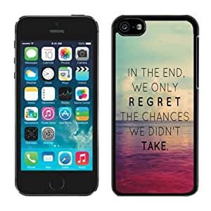 Slim Apple Iphone 5C Case Cute Black Cell Phone Cover In The End We Only Regret The Chances We Didn't Take