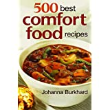 500 Best Comfort Food Recipes by Johanna Burkhard (2010-09-30)