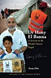 img - for Dr Hany El Banna: A Servant to the World's Poorest People (Muslims in the Modern World) book / textbook / text book