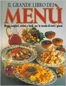 Il grande libro dei menu'.: N.A. -: Amazon.com: Books