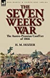 The Seven Weeks' War, H. M. Hozier, 1782820116