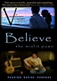 Believe: The Misfit Pawn by Jon Pupillo
