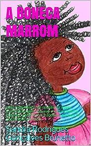 A BONECA MARROM : Uma experiência de resiliência negra transmitida pela sua avó e um momento especial, garante