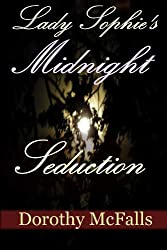 Lady Sophie's Midnight Seduction: short erotic historical romance