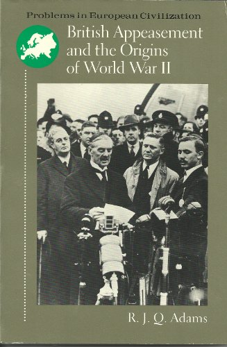 British Appeasement and the Origins of World War II (Problems in European Civilization)