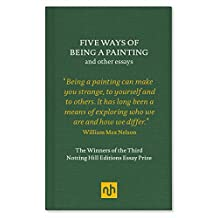 Five Ways of Being a Painting: and other essays