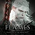 The Path of Flames Audiobook by Phil Tucker Narrated by Noah Michael Levine