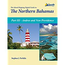 The Island Hopping Digital Guide To The Northern Bahamas - Part III - Andros and New Providence