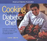 Cooking with the Diabetic Chef, Chris Smith and American Diabetes Association Staff, 1580400434