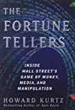 The Fortune Tellers: Inside Wall Street's Game of Money, Media, and Manipulation Pdf
