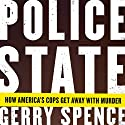 Police State: How America's Cops Get Away with Murder Audiobook by Gerry Spence Narrated by Alan Sklar