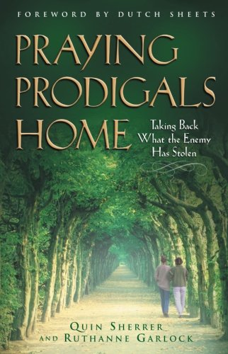 Praying Prodigals Home (Parable Of The Prodigal Son For Children)