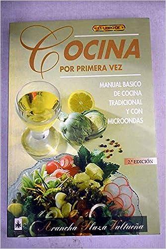 Cocina por primera vez. Manual básico de cocina tradicional y con ...