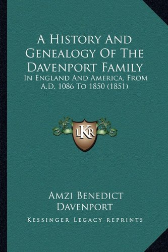 Download A History And Genealogy Of The Davenport Family: In England And America, From A.D. 1086 To 1850 (1851) pdf