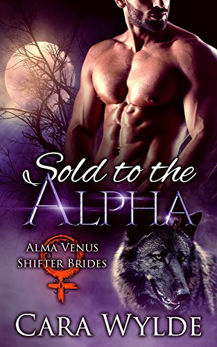 Sold to the Alpha: A BBW Wolf-Shifter Romance (Alma Venus Shifter-Brides Book 1)