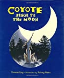 img - for Coyote Sings to the Moon book / textbook / text book