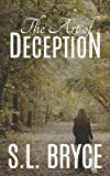 The Art of Deception, S. L. Bryce, 1494732653