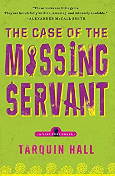 The Case of the Missing Servant: From the Files of Vish Puri, Most Private Investigator (Vish Puri series Book 1) by [Hall, Tarquin]