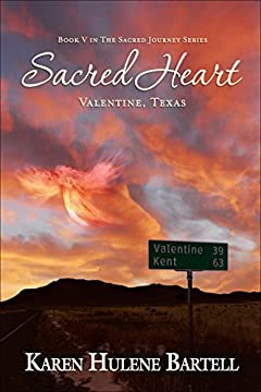 Sacred Heart: Valentine, Texas (The Sacred Journey Series Book 5)